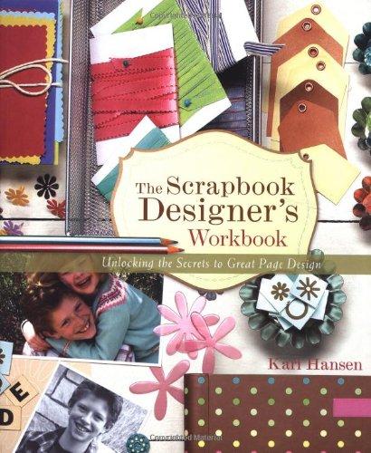 9781892127952: The Scrapbook Designer's Workbook: Unlocking the Secrets to Great Page Design