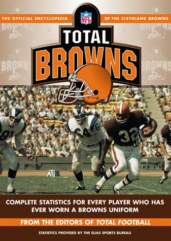 Total Browns: The Official Encyclopedia of the Cleveland Browns (1892129205) by Bob Carroll; Michael Gershman; David Neft; John Thorn