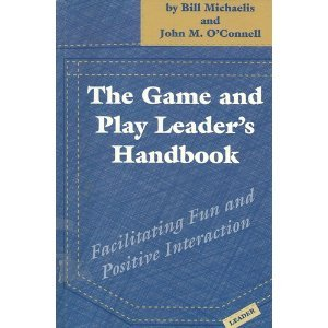 9781892132024: Game and Play Leader's Handbook: Facilitating Fun and Positive Interaction