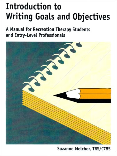 9781892132109: Introduction to Writing Goals and Objectives: A Manual for Recreation Therapy Students and Entry-Level Professionals