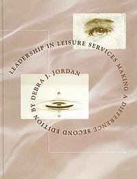 9781892132215: Leadership in Leisure Services: Making a Difference