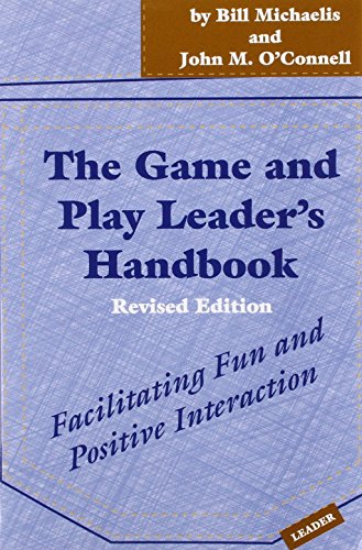 9781892132482: The Game and Play Leader's Handbook: Facilitating Fun and Positive Interaction