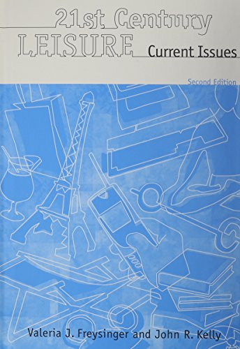 21st Century Leisure: Current Issues: Valeria J. Freysinger,