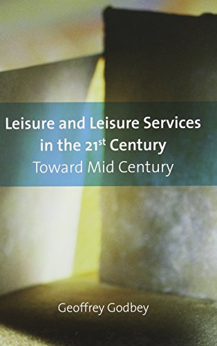 9781892132598: Leisure And Leisure Services in the 21st Century: Toward Mid Century