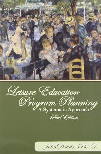 Leisure Education Program Planning: A Systematic Approach: John Dattilo