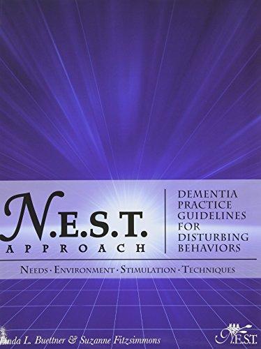 N.E.S.T. Approach: Dementia Practice Guidelines for Disturbing Behaviors: Linda L. Buettner; ...