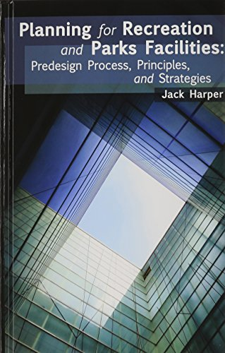 9781892132857: Planning for Recreation and Parks Facilities: Predesign Process, Principles, and Strategies