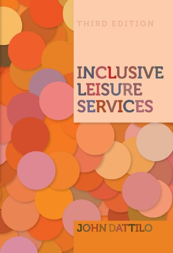 Inclusive Leisure Services: Responding to the Rights: Dattilo, John