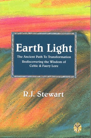 9781892137012: Earth Light: The Ancient Path to Transformation Rediscovering the Wisdom of Celtic & Faery Lore (Celtic Myth & Legend)