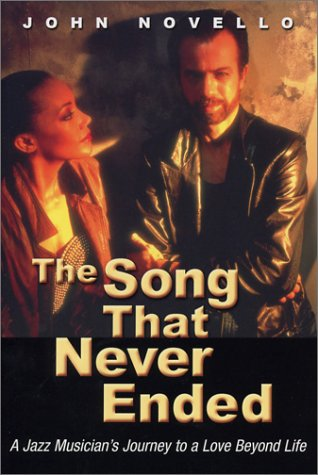 9781892138095: The Song That Never Ended: A Jazz Musician's Journey to a Love Beyond Life