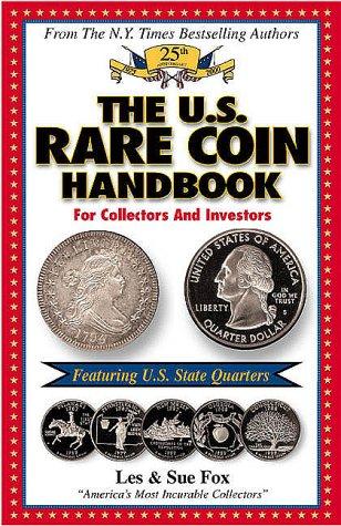 The U.S. Rare Coin Handbook - Featuring: Fox, Les, Corp.,