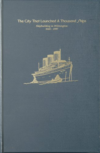 9781892142061: The City That Launched A Thousand Ships: Shipbuilding In Wilmington 1644-1997