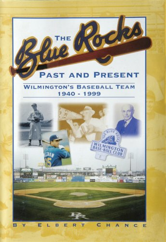 9781892142115: The Blue Rocks: Past and present : Wilmington's baseball team, 1940-1999