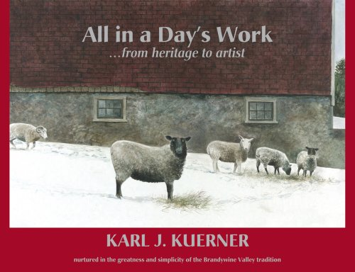All in a Day's Work...from heritage to artist: Karl J. Kuerner