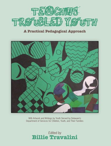 9781892142382: Teaching Troubled Youth: A Practical Pedagogical Approach: With Artwork and Writings by Youth Served by Delaware's Department of Services for C
