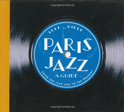 9781892145291: Paris Jazz, A Guide: From the Jazz Age to the Present