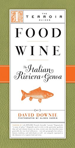 9781892145642: Food Wine The Italian Riviera and Genoa: A Terroir Guide (Terroir Guides)