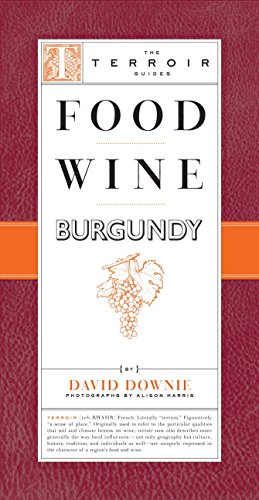 9781892145758: Food Wine Burgundy: A Terroir Guide (Terroir Guides)