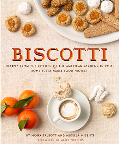 9781892145895: Biscotti: Recipes from the Kitchen of the American Academy in Rome, Rome Sustainable Food Project