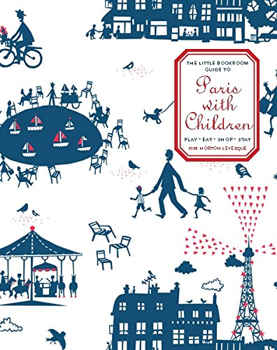 The Little Bookroom Guide to Paris with Children