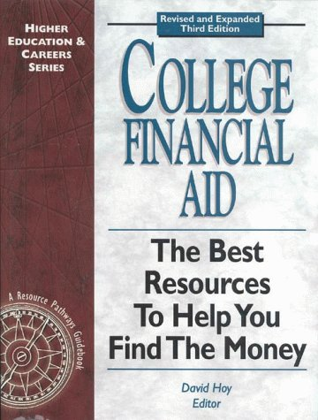 College Financial Aid: The Best Resources To Help You Find The Money, 3rd Edition (Higher Education...