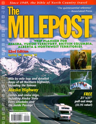 9781892154026: Trip Planner for Alaska, Yukon Territory, British Columbia, Alberta & Northwest Territories Spring 2000-Spring 2001 (Milepost, 52nd Ed)