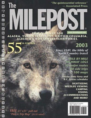 9781892154118: The Milepost 2003: 55th Anniversary : Trip Planner for Alaska, Yukon Territory, British Columbia, Albertq & Northwest Territories