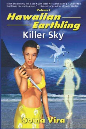 Hawaiian Earthling Killer Sky: Vira, Soma