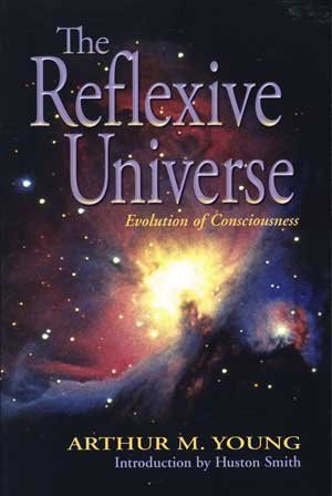 9781892160003: The Reflexive Universe: Evolution of Consciousness