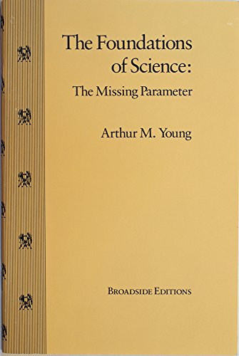 9781892160058: The Foundations of Science, The Missing Parameter