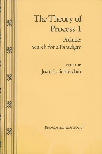 9781892160089: The Theory of Process 1, Prelude: Search for a Paradigm