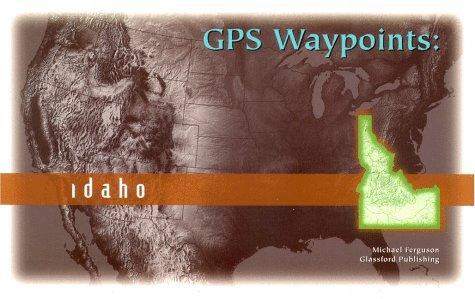 9781892182166: GPS Waypoints: Idaho