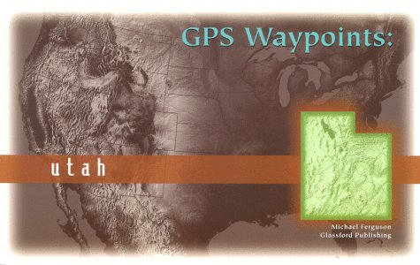 GPS Waypoints: Utah: Ferguson, Michael
