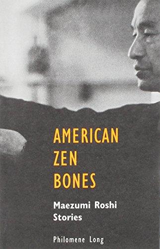 9781892184023: American Zen Bones: Maezumi Roshi Stories
