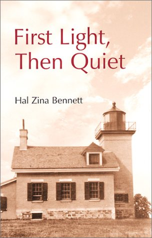 First Light, Then Quiet: Poems & Other Writings: Hal Zina Bennett