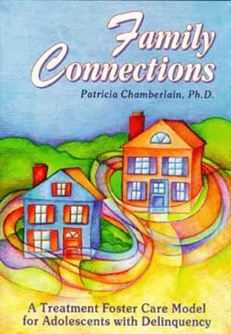 9781892194008: Family Connections: A Treatment Foster Care Model for Adolescents With Delinquency (A Social Interactional Approach, Vol 5)