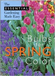 Bulbs for Spring Color (The Essential Gardening