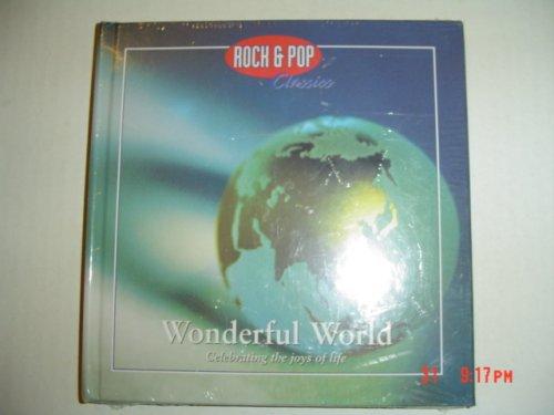 Rock & Pop Classics : Wonderful World Celebrating the Joys of Life: Sweat & Tears, Art ...