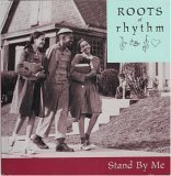 Roots of Rhythm: Stand By Me (Roots of Rhythm Series) (1892207818) by Ben E. King; The Spinners; Aretha Franklin; Sam & Dave; Jackie Wilson; Solomon Burke; Al Green; Bill Withers; Etta James; The Four Tops