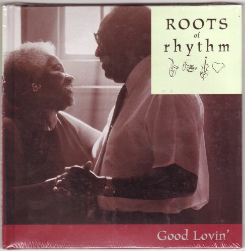 9781892207852: Roots of Rhythm: Good Lovin' (Roots of Rhythm Series)