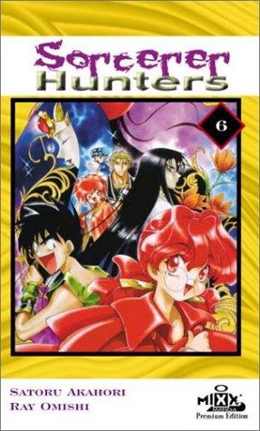 Sorcerer Hunters 6: Akahori, Satoru ; Omishi, Ray