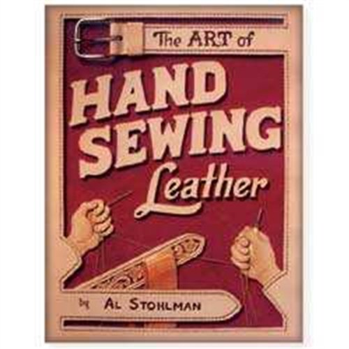The Art of Hand Sewing Leather: Stohlman, Al