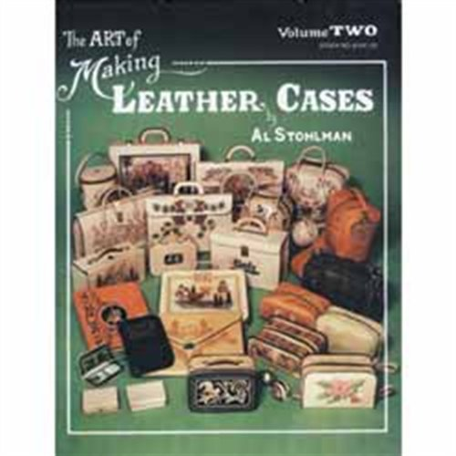 The Art of Making Leather Cases, Vol.: Stohlman, Al