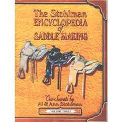 The Stohlman Encyclopedia of Saddle Making, Vol.: Al Stohlman; Ann