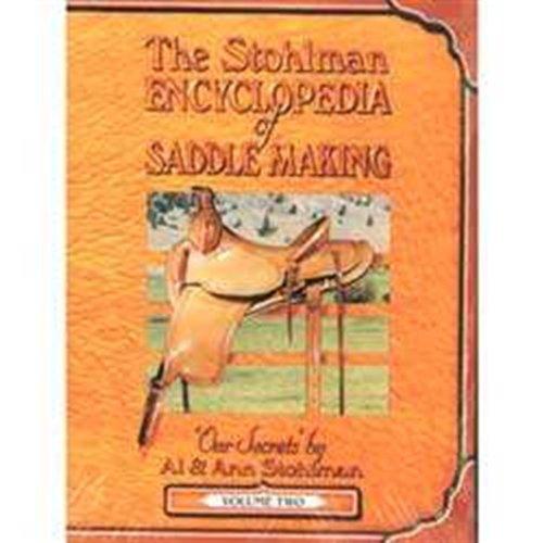 The Stohlman Encyclopedia of Saddle Making, Vol.: Stohlman, Ann, Stohlman,