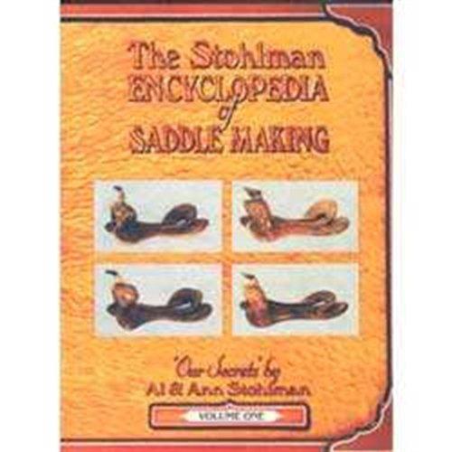The Stohlman Encyclopedia of Saddle Making, Vol.: Al Stohlman/ Ann