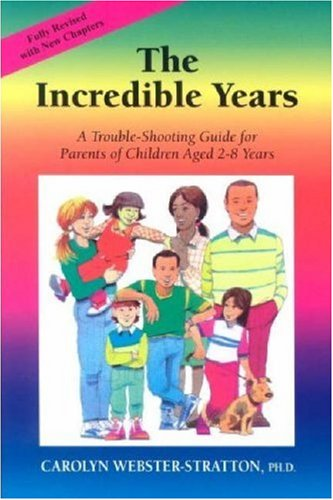 The Incredible Years: A Trouble-Shooting Guide for: Carolyn Webster-Stratton