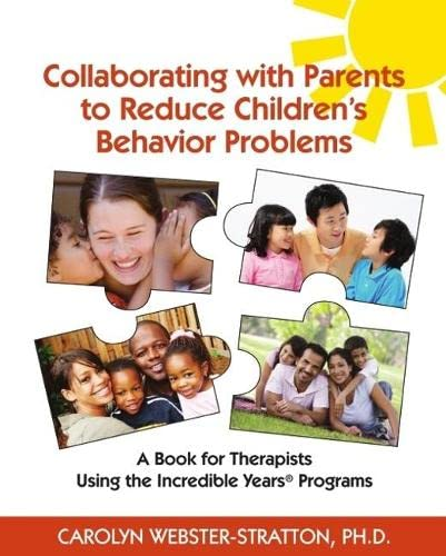 9781892222114: Collaborating with Parents to Reduce Children's Behavior Problems: A Book for Therapists Using the Incredible Years Programs