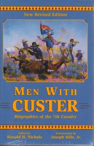 Men With Custer: Ronald H., Ed. Nichols