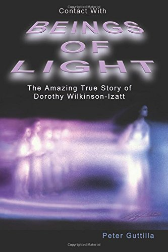 9781892264138: Contact With Beings of Light: The Amazing True Story of Dorothy Wilkinson-Izatt